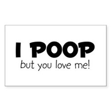 I Poop Rectangle Decal