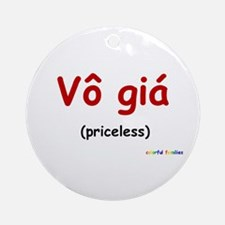 Priceless (Vietnamese) Ornament (Round)