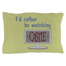 Rather Be Watching Castle Pillow Case