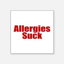 "Allergies Suck Square Sticker 3"" x 3"""