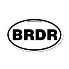 BRDR - round bumper sticker.png Oval Car Magnet