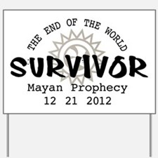 End of the World Survivor 2012 Yard Sign