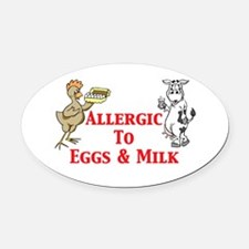 Allergic To Eggs Milk Oval Car Magnet