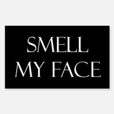 Smell My Face Rectangle Decal