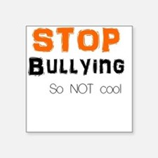 "stop bullying Square Sticker 3"" x 3"""