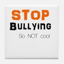 stop bullying Tile Coaster