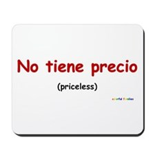 Priceless (Spanish) Mousepad