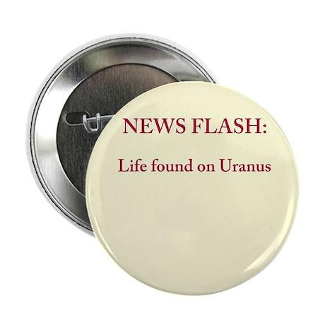 "Life found on Uranus 2.25"" Button"