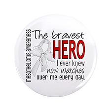 """Bravest Hero I Knew Mesothelioma 3.5"""" Button"""