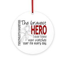 Bravest Hero I Knew Mesothelioma Ornament (Round)