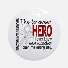 Bravest Hero I Knew Mesothelioma Ornament (Round)