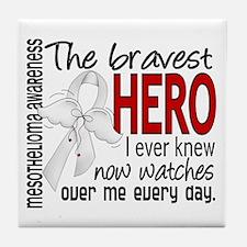 Bravest Hero I Knew Mesothelioma Tile Coaster