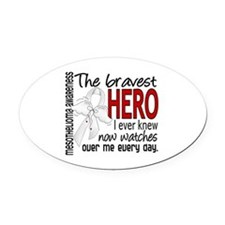 Bravest Hero I Knew Mesothelioma Oval Car Magnet