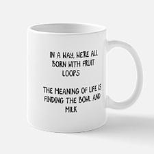Fruit loops life quote Mug