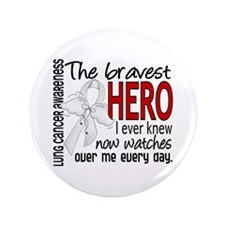 "Bravest Hero I Knew Lung Cancer 3.5"" Button"