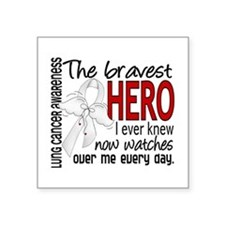 Bravest Hero I Knew Lung Cancer Square Sticker 3""