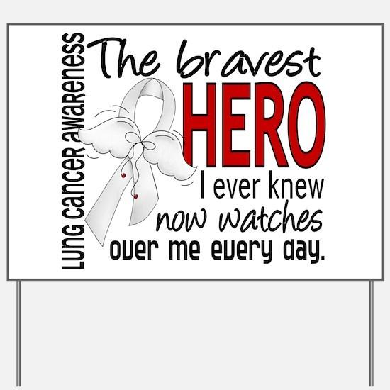 Bravest Hero I Knew Lung Cancer Yard Sign