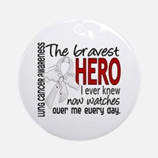 Bravest Hero I Knew Lung Cancer Ornament (Round)