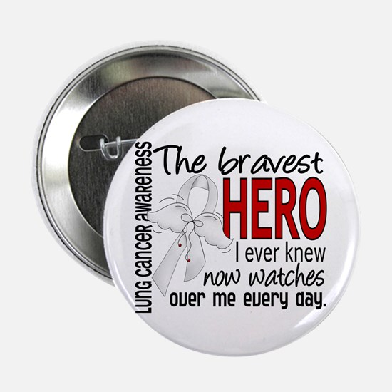 "Bravest Hero I Knew Lung Cancer 2.25"" Button (10 p"