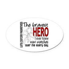 Bravest Hero I Knew Lung Cancer Oval Car Magnet