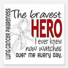 Bravest Hero I Knew Lung Cancer Square Car Magnet