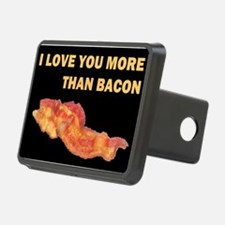 I LOVE YOU MORE THAN BACOND.jpg Hitch Cover