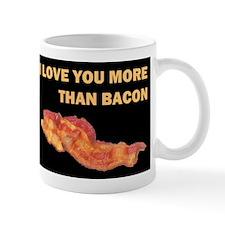 I LOVE YOU MORE THAN BACOND.jpg Mug