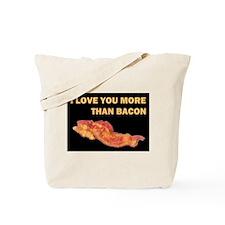I LOVE YOU MORE THAN BACOND.jpg Tote Bag