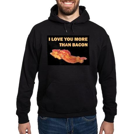 I LOVE YOU MORE THAN BACOND.jpg Hoodie (dark)