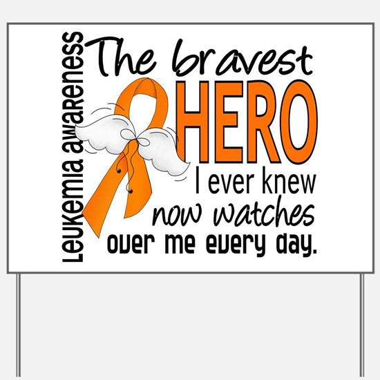 Bravest Hero I Knew Leukemia Yard Sign