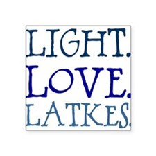 "Light. Love. Latkes. Square Sticker 3"" x 3"""