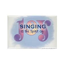 Singing is the Spirit of Joy Rectangle Magnet