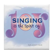 Singing is the Spirit of Joy Tile Coaster