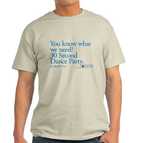 30 Second Dance Party Quote Light T-Shirt