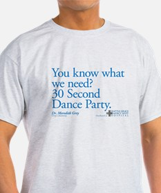 30 Second Dance Party Quote T-Shirt