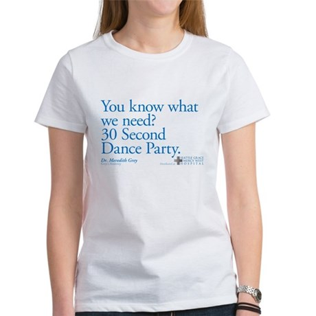30 Second Dance Party Quote Women's T-Shirt