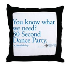 30 Second Dance Party Quote Throw Pillow