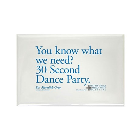 30 Second Dance Party Quote Rectangle Magnet