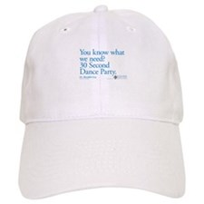 30 Second Dance Party Quote Baseball Cap