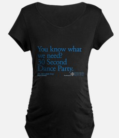 30 Second Dance Party Quote Dark Maternity T-Shirt