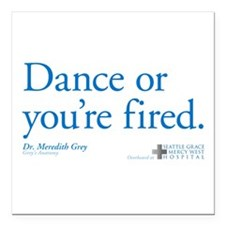 "Dance or You're Fired Square Car Magnet 3"" x 3"""