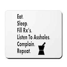 pharmacy eat listen to assholes.PNG Mousepad