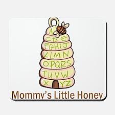 Mommy's Little Honey Mousepad