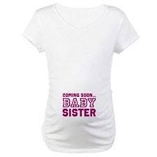 """Coming Soon... BABY SISTER"" maternity t"