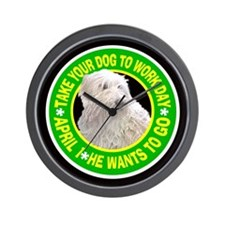 TAKE YOUR DOG TO WORK DAY Wall Clock