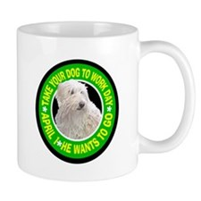 TAKE YOUR DOG TO WORK DAY Mug