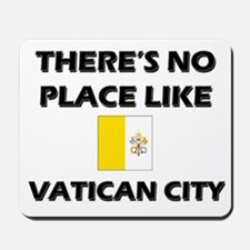 There Is No Place Like Vatican City Mousepad