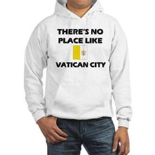 There Is No Place Like Vatican City Hoodie