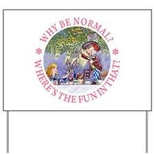Why Be Normal? Yard Sign