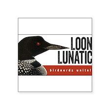 """Loon Lunatic Square Sticker 3"""" x 3"""""""